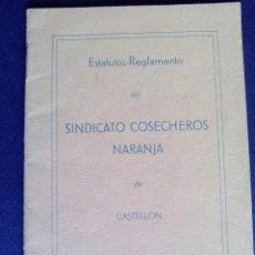 Documentos antiguos: ESTATUTOS - REGLAMENTO DEL SINDICATO COSECHEROS NARANJA DE CASTELLON 1938. Lote 83223576