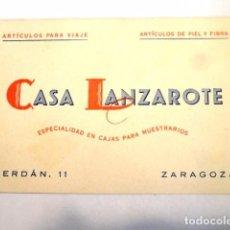 Documentos antiguos: TARJETA COMERCIAL O VISITA PUBLICIDAD CASA LANZAROTE (ARTICULOS VIAJE,CAJAS MUESTRARIOS..) ZARAGOZA. Lote 83663316