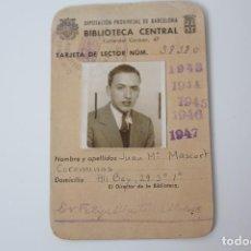 Documentos antiguos: TARJETA DE LECTOR DE LA BIBLIOTECA CENTRAL (BARCELONA) 1944-1948. Lote 84553032