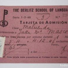 Documentos antiguos: TARJETA DE ADMISIÓN A THE BERLITZ SCHOOL OF LANGUAGE (ACADEMIA DE IDIOMAS) 1946. Lote 84554836