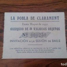 Documentos antiguos: LA POBLA DE CLARAMUNT TIKET ENTRADA FIESTA MAYOR 1951.. Lote 86246512