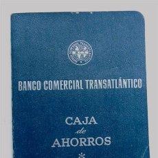 Documentos antiguos: LIBRETA - BANCO COMERCIAL TRANSATLANTICO / AÑO 1951. Lote 87006212