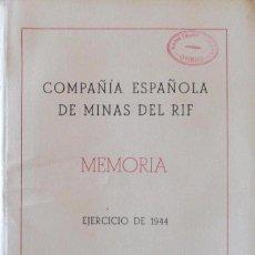 Documentos antiguos: COMPAÑÍA ESPAÑOLA DE MINAS DEL RIF. MEMORIA DE 1944.. Lote 87047732