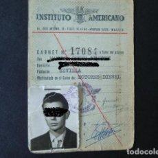 Documentos antiguos: CARNET INSTITUTO AMERICANO,MATRICULADO EN MOTORES DIESEL,AÑOS 50. Lote 88888732