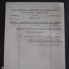 Documentos antiguos: REUS - AGRUPAMENT INDUSTRIA I CONSTRUCCIO - CNT UGT- GUERRA CIVIL - 30 ABRIL 1938 - (V-11.444). Lote 89373656