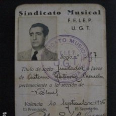 Documentos antiguos: SINDICATO MUSICAL - FEIEP- UGT -VALENCIA SEPTIEMBRE 1936 -GUERRA CIVIL -VER FOTOS-(V-11.540). Lote 89597392