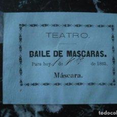 Documentos antiguos: ENTRADA PARA BAILE DE MASCARAS 1-2-1865 MASCARA. Lote 90341364