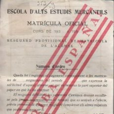 Documentos antiguos: DOCUMENTO ESCOLA D,ALTS ESTUDIS MERCANTILS - MATRICULA OFICIAL AÑOS 30 BARCELONA -. Lote 90910505