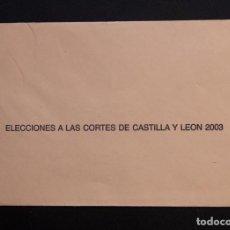 Documentos antiguos: SOBRE - ELECCIONES A LAS CORTES DE CASTILLA Y LEON 2003. Lote 91293250