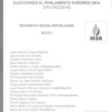 Documentos antiguos: MOVIMIENTO SOCIAL REPUBLICANO (MSR). ELECCIONES AL PARLAMENTO EUROPEO 2014. PAPELETA. Lote 94313186