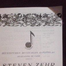 Documentos antiguos: JUVENTUDES MUSICALES ESPAÑOLAS. DELEGACION DE CADIZ. STEVEN ZEHR. PIANISTA NORTEAMERICANO. Lote 96042359