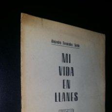 Documentos antiguos: MI VIDA EN LLANES / ALEJANDRO FERNANDEZ SORDO. Lote 96116867