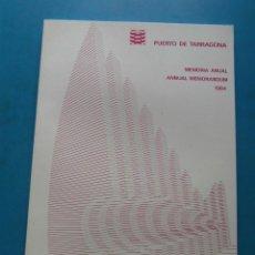 Documentos antiguos: PUERTO DE TARRAGONA. MEMORIA ANUAL 1984. Lote 96268999