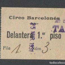 Documentos antiguos: CIRCO - ENTRADA DEL CIRCO BARCELONÉS 1931. Lote 96621483