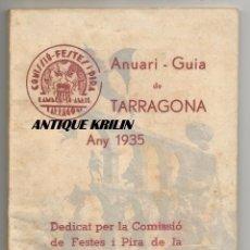 Documentos antiguos: ANUARI-GUIA DE TARRAGONA ANY 1935 .- COMISSIO DE FESTES I PIRA DE LA RAMBLA DEL 14 D'ABRIL . Lote 97882191