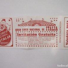 Documentos antiguos: INVITACION ENTRADA GRAN CIRCO NACIONAL DE ITALIA. TDKP12. Lote 98213227