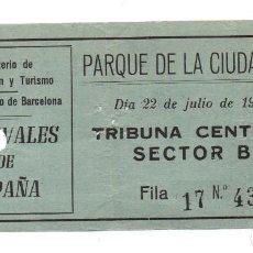 Documentos antiguos: TIKET/TIQUET/ENTRADA - PARQUE DE LA CIUDADELA - FESTIVALES DE ESPAÑA - BARCELONA - 22/07/1967. Lote 98880999