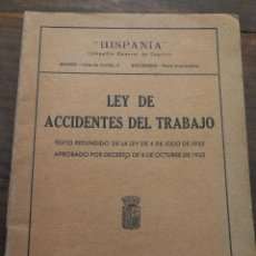 Documentos antiguos: REGLAMENTO DE LEY DE ACCIDENTES DEL TRABAJO.1933. (EPOCA REPUBLICA). -HISPANIA.. Lote 98894539