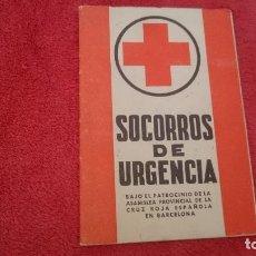 Documentos antiguos: SOCORROS DE URGENCIA - BAJO EL PATROCINIO DE LA CRUZ ROJA - ANTIGUO. Lote 98898503