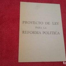 Documentos antiguos: PROYECTO DE LEY PARA LA REFORMA POLÍTICA - CUADERNILLO DE ÉPOCA. Lote 98898675
