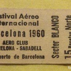 Documentos antiguos: ANTIGUA ENTRADA FESTIVAL AEREO INTERNACIONAL DE BARCELONA 1960. Lote 99112459