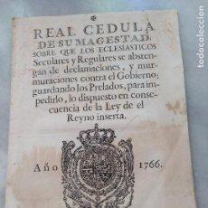 Documentos antiguos: MADRID 1766. REAL CEDULA SOBRE LOS ECLESIASTICOS...SE ABSTENGAN DE DECLAMACIONES Y MURMURACIONES .... Lote 99729795