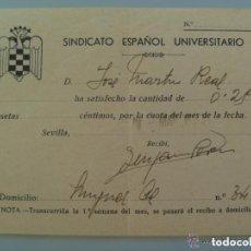 Documentos antiguos: SINDICATO ESPAÑOL UNIVERSITARIO : RECIBO PAGO CUOTA MENSUAL , AÑOS 40.. Lote 99801743
