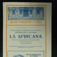 Documentos antiguos: FOLLETO PROGRAMA OPERA LA AFRICANA HIPOLITO LAZARO 1921. PUBLICIDAD DE EPOCA. Lote 101355943