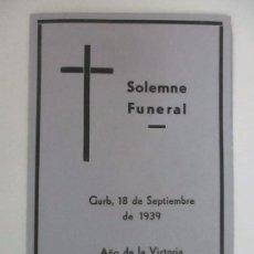 Documentos antiguos: ESQUELA - SOLEMNE FUNERAL - VICTIMAS DE LA GUERRA Y LA REVOLUCIÓN - GURB (VICH) VIC - AÑO 1939. Lote 101511235