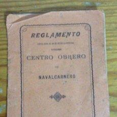 Documentos antiguos: REGLAMENTO CENTRO OBRERO DE NAVALCARNERO PROVINCIA DE MADRID AÑO 1906. Lote 103920955