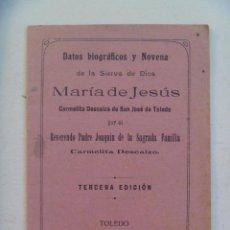 Documentos antigos: PEQUEÑA PUBLICIACION RELIGIOSA : DATOS BIOGRAFICOS Y NOVENA A SIERVA MARIA DE JESUS . TOLEDO, 1917. Lote 105003487