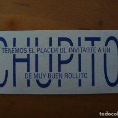 Documentos antiguos: TIKET INVITACION CHUPITO. Lote 143170800
