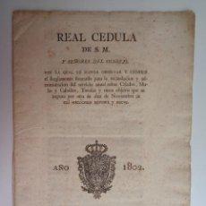 Documentos antiguos: REAL CEDULA DE S.M.Y SEÑORES DEL CONSEJO....AÑO 1802.REIMPRESA EN VALENCIA.-773. Lote 109081963
