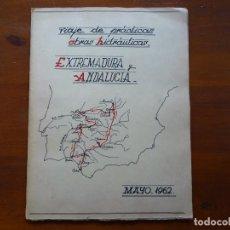 Documentos antiguos: VIAJE DE PRÁCTICAS OBRAS HIDRÁULICAS EXTREMADURA Y ANDALUCÍA, 1962, INGENIEROS CAMINOS, 14 PAGS. Lote 109170139