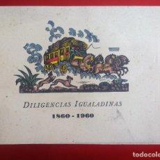 Documentos antiguos: DILIGENCIAS IGUALADINAS 1860-1960 * HISTORIA DE LA DILIGENCIA EN IGUALADA * FOTOS. Lote 109172643