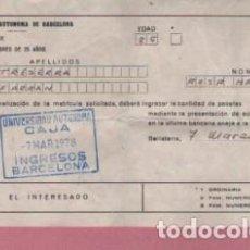 Documentos antiguos: DOCUMENTO DE LA UNIVERSIDAD AUTONOMA DE BARCELONA FACULTAD 1978 - SOLICITUD DE MATRICULA - TEXTO. Lote 109493167