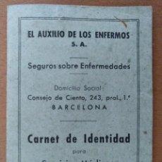 Documentos antiguos: CARNET EL AUXILIO DE LOS ENFERMOS BARCELONA 1940 7,5 X 10,5 CM (APROX). Lote 109535387