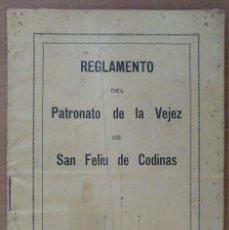 Documentos antiguos: REGLAMENTO DEL PATRONATO DE LA VEJEZ DE SAN FELIU DE CODINES 1927 11X 16 CM (APROX). Lote 109535507
