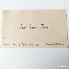 Documentos antiguos: TARJETA PROFESIONAL ORIGINAL ANTIGUA, JUAN VIVES FLORIT, PALMA MALLORCA. Lote 109538027
