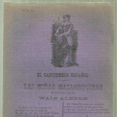 Documentos antiguos: 3735.-PLIEGO DE CORDEL-IMPRESO EN PALMA DE MALLORCA-LAS NIÑAS MALLORQUINAS-EL CANCIONERO ESPAÑOL. Lote 110303631