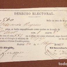 Documentos antiguos: PAPELETA DERECHO ELECTORAL 1873 HERNANDO REGIDOR.. Lote 111772299