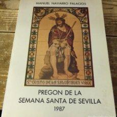 Documentos antiguos: SEMANA SANTA SEVILLA, 1987, PREGON PRONUNCIADO POR MANUEL NAVARRO PALACIOS,DEDICADO. Lote 112508431