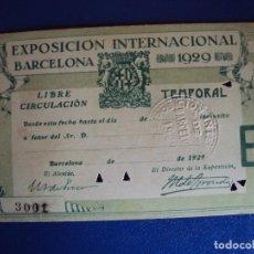 Documentos antiguos: (PA-180250A)PASE LIBRE CIRCULACION EXPOSICION INTERNACIONAL 1929 BARCELONA. Lote 112629855