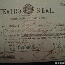 Documentos antiguos: ABONO TEATRO REAL TEMPORADA DE 1877 A 1878. MUY BUEN ESTADO. Lote 112901951