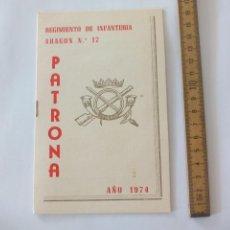 Documentos antiguos: REGIMIENTO DE INFANTERÍA ARAGÓN N° 17 PROGRAMA DE FESTEJOS MALAGA 1974 PATRONA. Lote 112913567