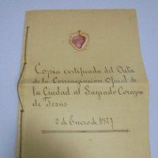 Documentos antiguos: COPIA CERTIFICADA DEL ACTA. CONSAGRACION OFICIAL AL SAGRADO CORAZON DE JESUS. 1927. PTO STA MARIA. Lote 113245623