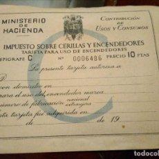 Documentos antiguos: TARJETA IMPUESTO CERILLAS ENCENDEDORES. Lote 113966559