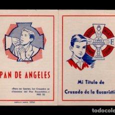 Documentos antiguos: CL3-44 CARNET DE MI TITULO DE CRUZADO DE LA EUCARISTIA FECHA 21-XI-1964.. Lote 114225603