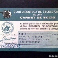 Documentos antiguos: CARNET DE SOCIO-CLUB DISCOTECA DE SELECCIÓNES DE MADRID.. Lote 114923943