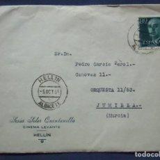 Documentos antiguos: HELLÍN(ALBACETE) CINEMA LEVANTE.CARTA CIRCULADA A JUMILLA 5/10/1955.. Lote 116635363
